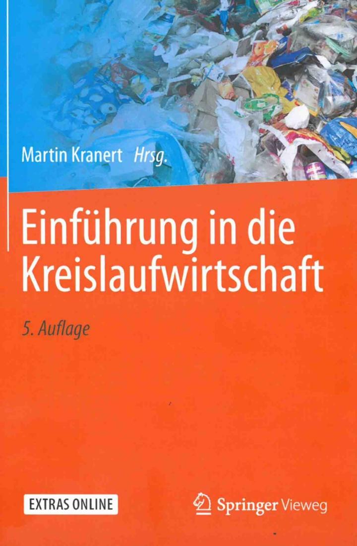 """Book """"Introduction to the Circular Economy"""" (Einführung in die Kreislaufwirtschaft), Editor Prof. Martin Kranert (c)"""
